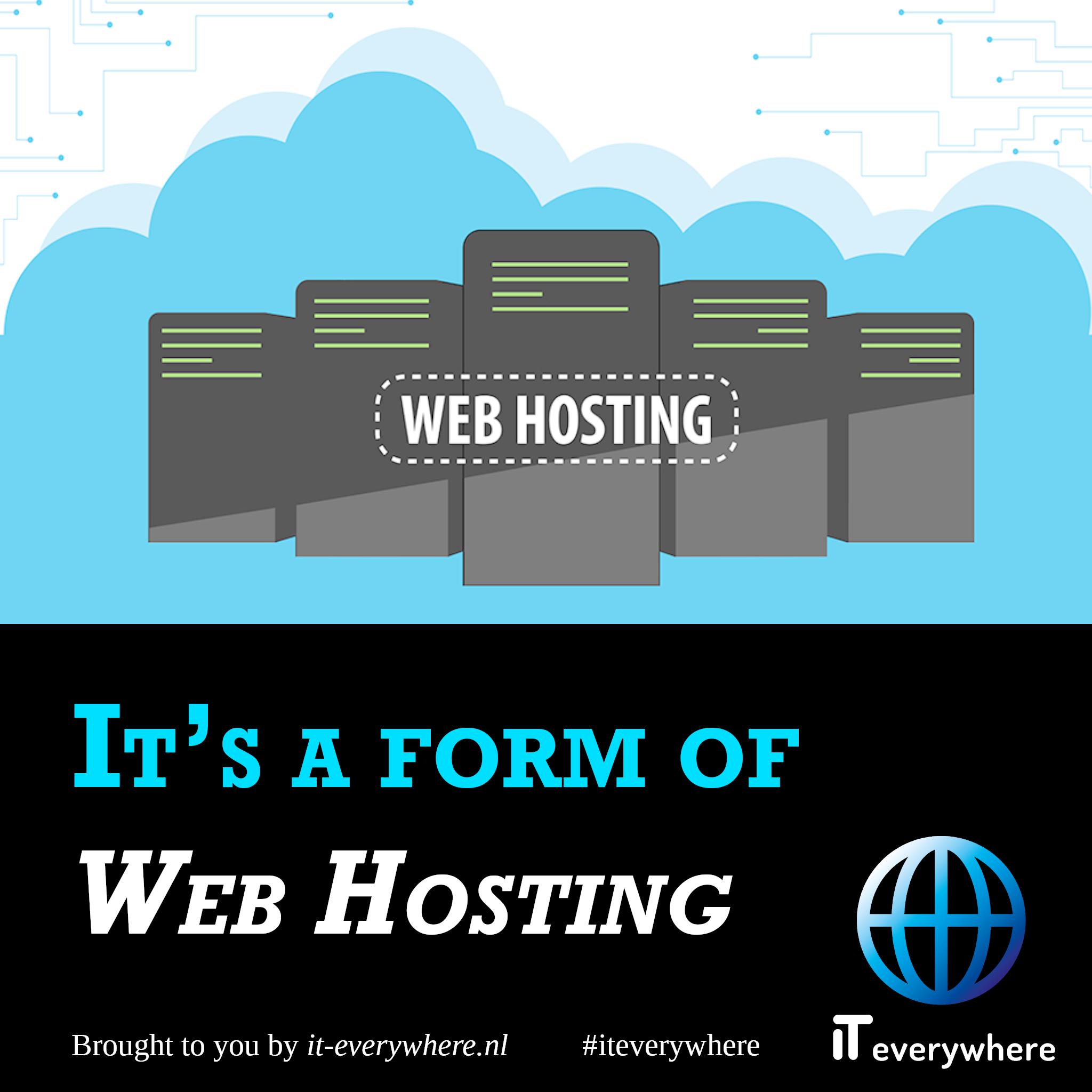 Het is een soort Web Hosting