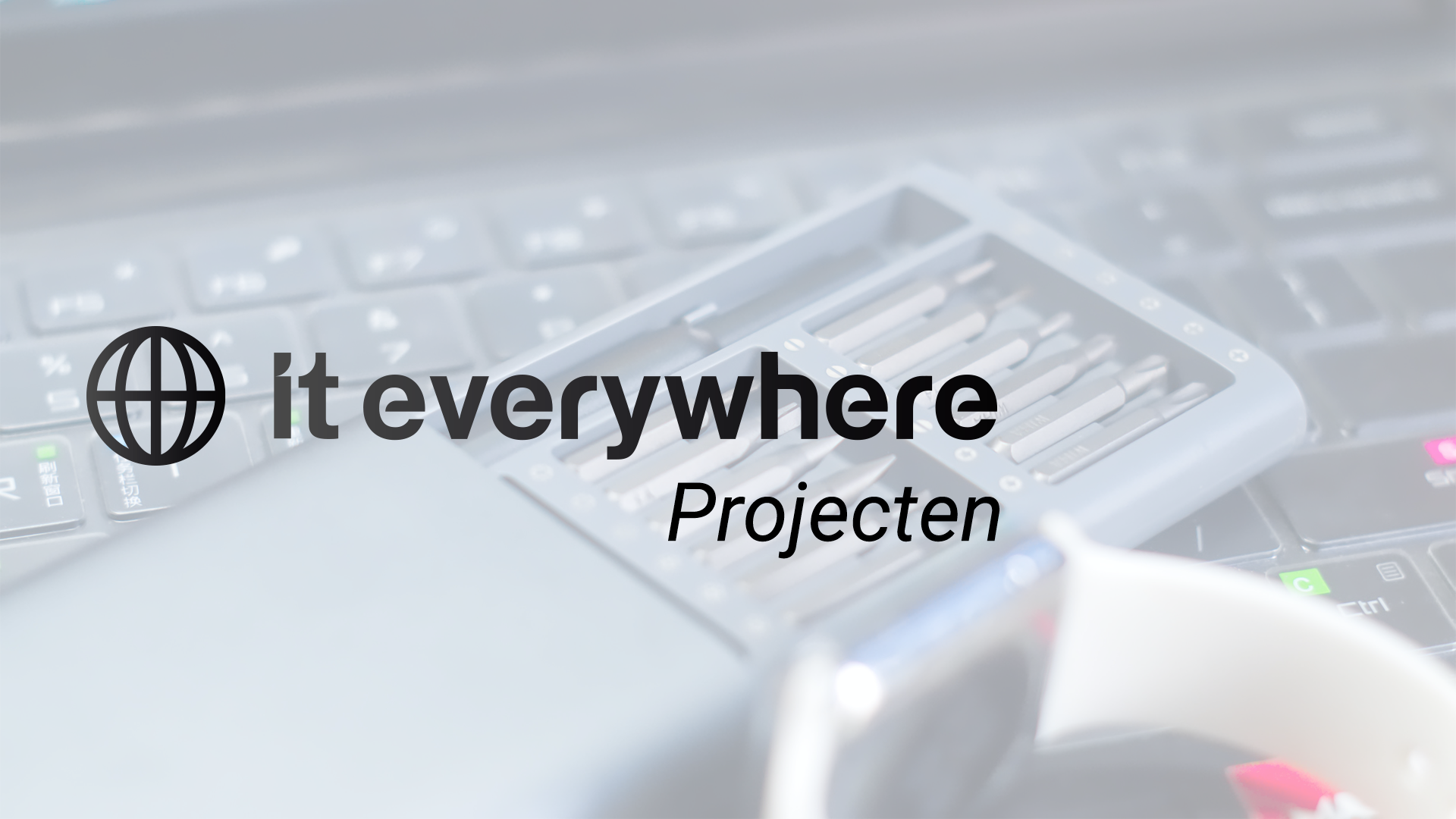 IT-Everywhere Projecten
